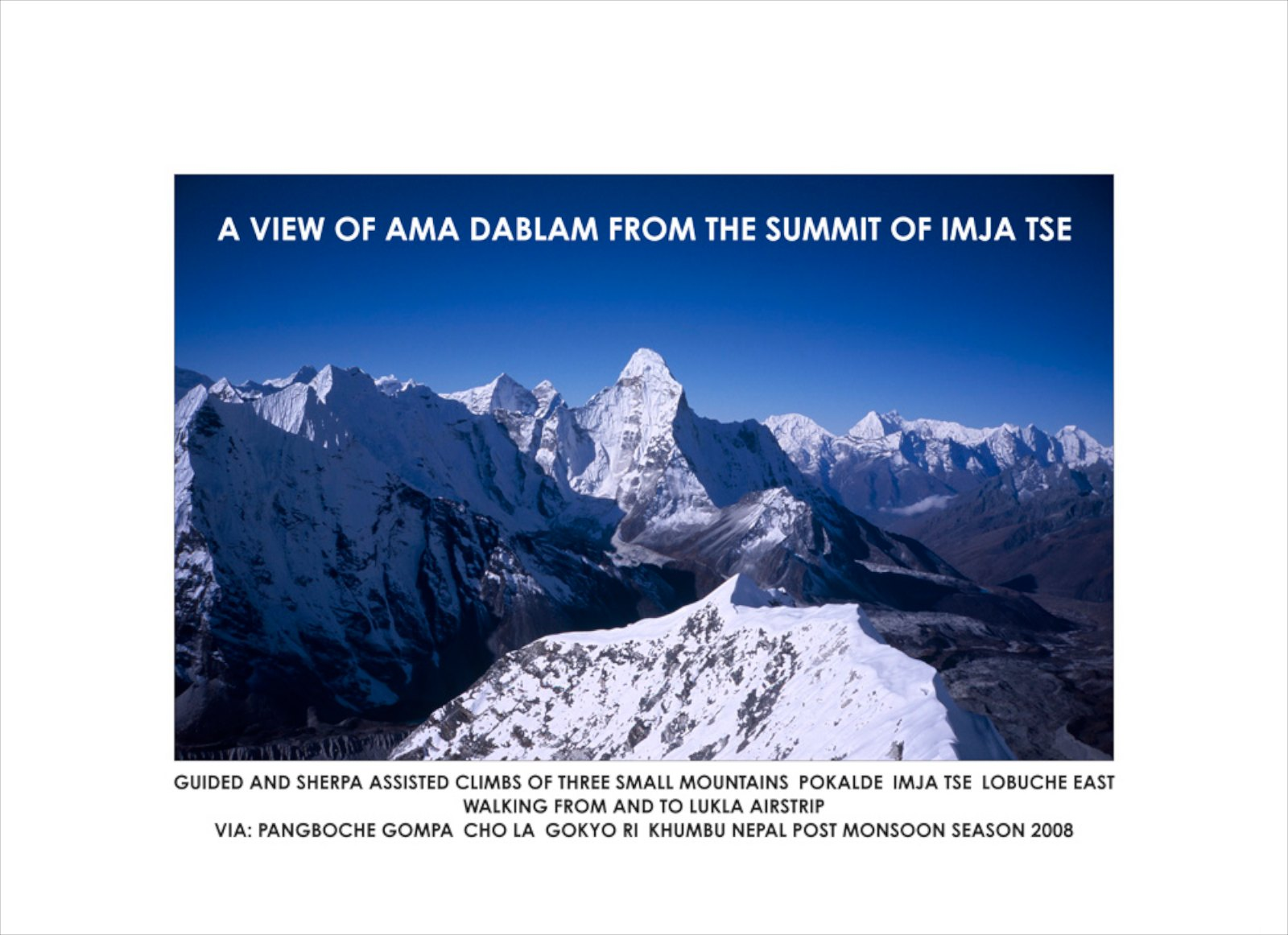 A View of Ama Dablam From the Summit of Imja Tse, 2008, giclée print, 43 x 59,5 cm